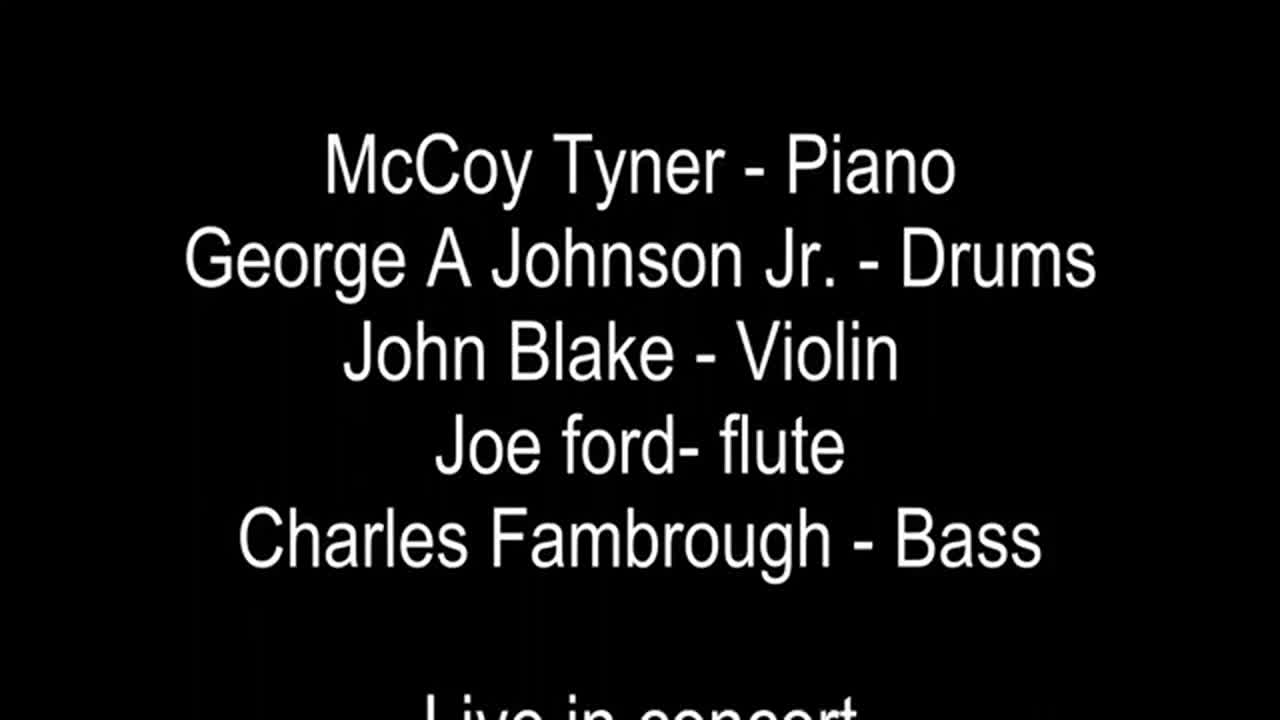 McCoy Tyner - George A Johnson Jr. - John Blake - Joe Ford - Charles Fambrough Live