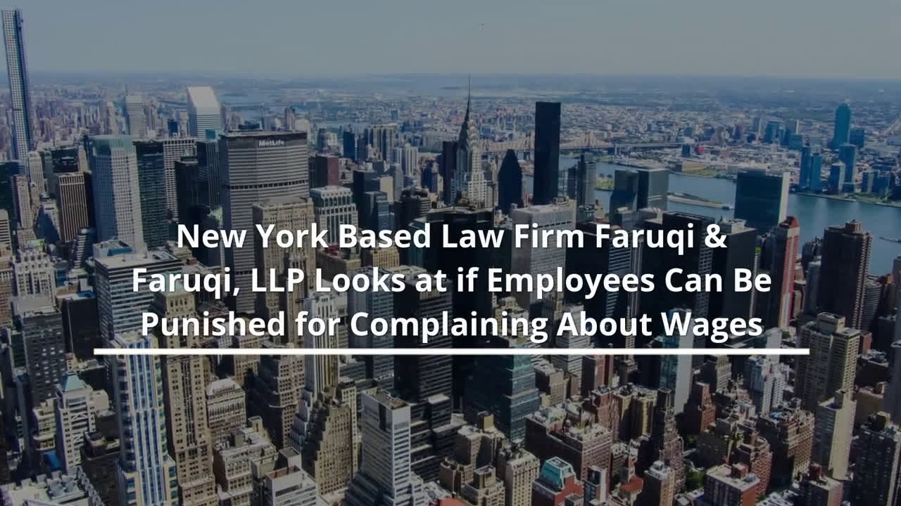 New York Based Law Firm Faruqi & Faruqi, LLP Looks at if Employees & Their Wages