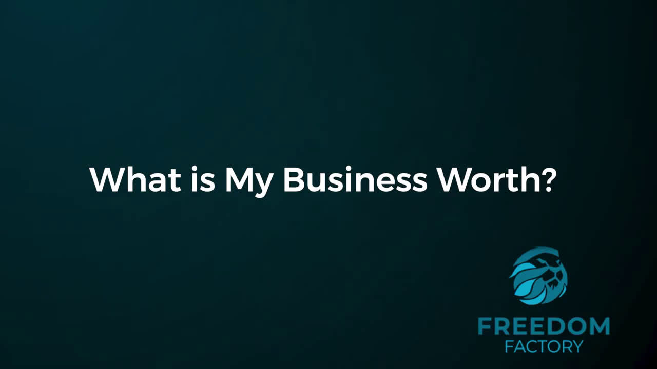 Tyler Tysdal - What is My Business Worth | How do I Determine the Value of My Business?