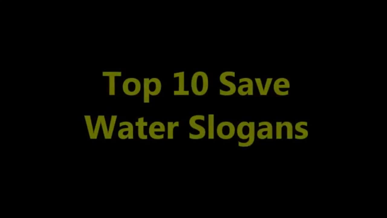 Top 10 Save Water Slogans
