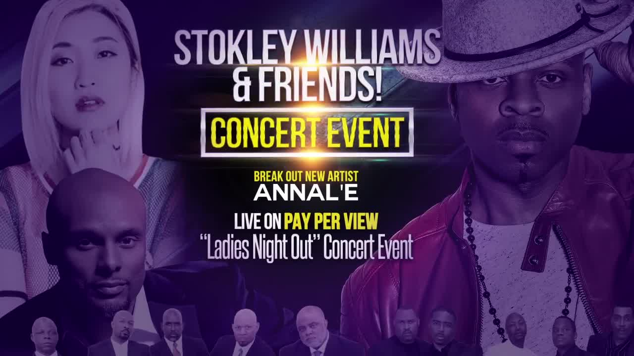 """LADIES NIGHT OUT"" PPV CONCERT EVENT STARRING ""STOKLEY WILLIAMS & FRIENDS"""