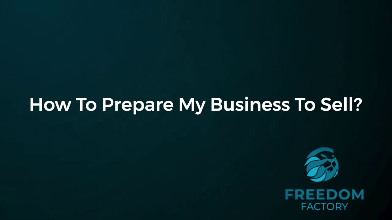 Tyler Tysdal - How to Prepare Your Business To Sell | Robert Hirsch Freedom Factory