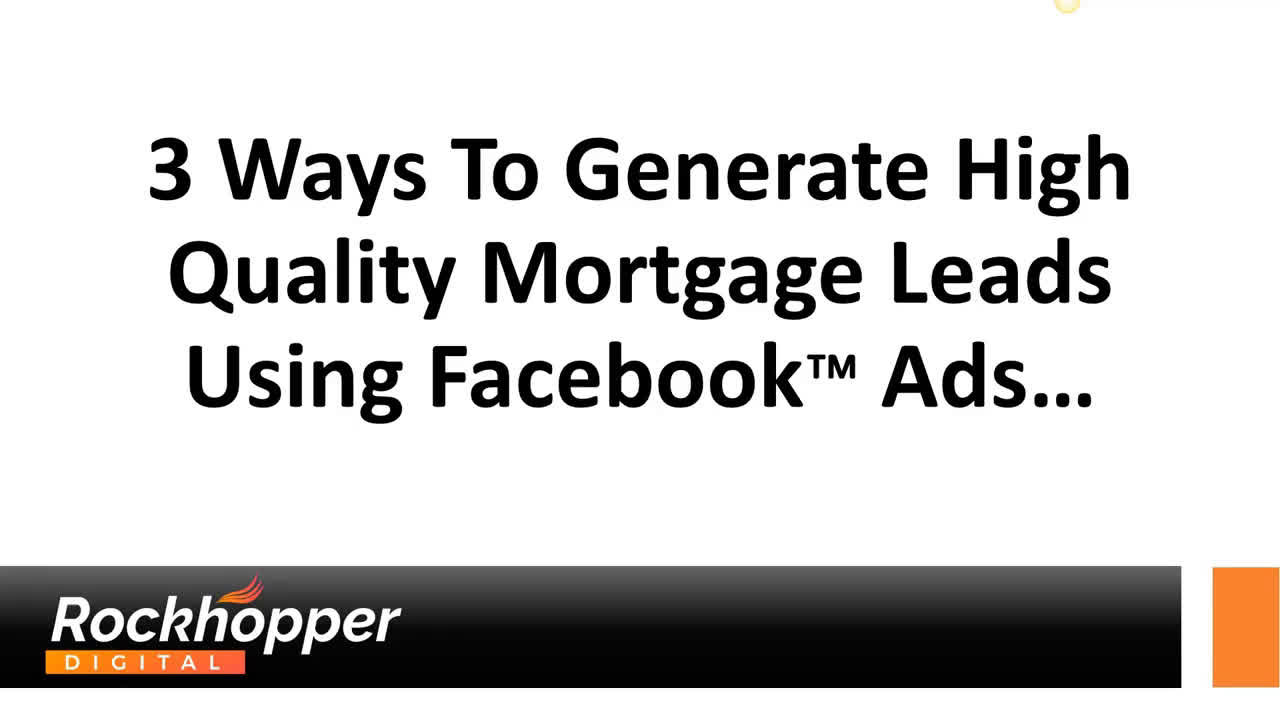 3 Ways To Generate High Quality Mortgage Leads Using Facebook Ads