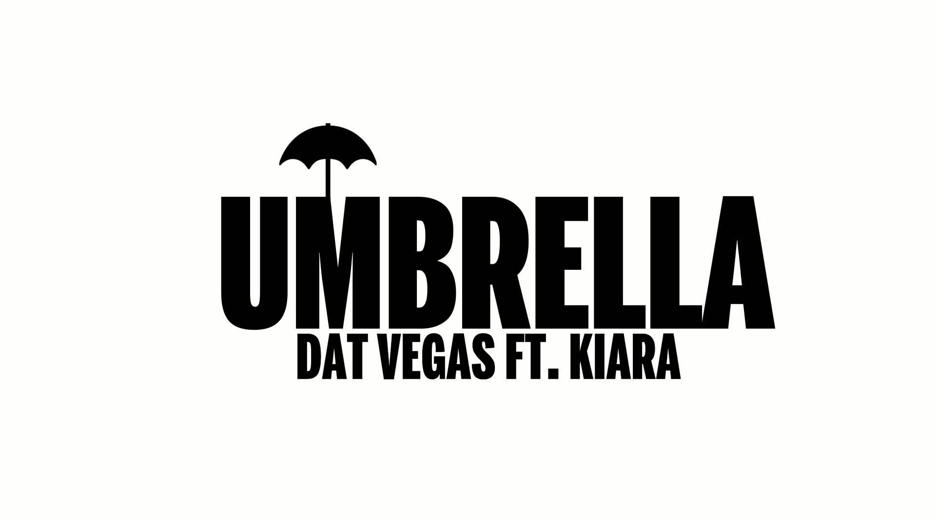DAT VEGAS FT. KIARA - UMBRELLA (OFFICIAL AUDIO)