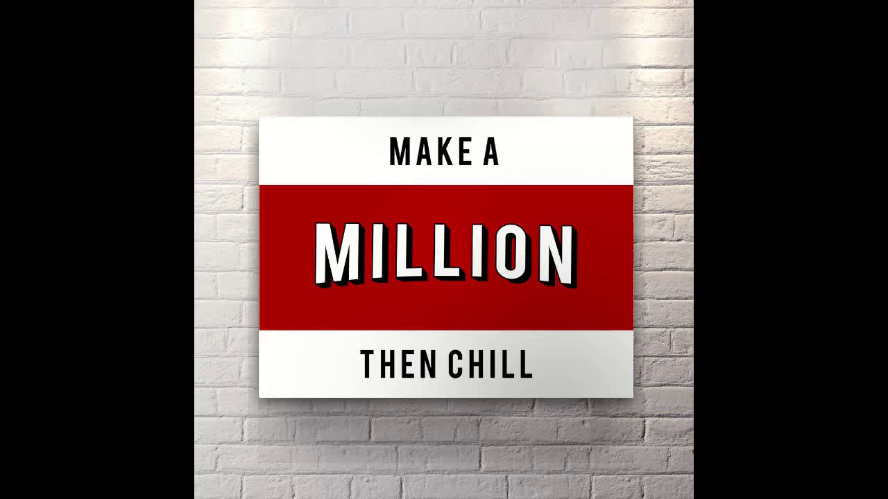 Million then Chill - Canvas Wall Art